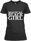 Photo courtesy: https://teespring.com/magicalblackgirl?tsref=search